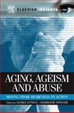 Aging, Ageism and Abuse 9780123815088