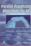 Parallel Processing Algorithms for GIS 9780748405091