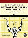 The Practice of Network Security Monitoring 1st Edition