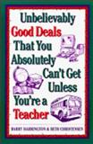 Unbelievably Good Deals That You Absolutely Can't Get Unless You're a Teacher 9780809235100
