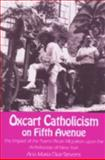 Oxcart Catholicism on Fifth Avenue 9780268015107
