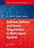 Rational, Robust, and Secure Negotiations in Multi-Agent Systems 9783642095122