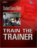 Train the Trainer Student Course Book 9781401805128