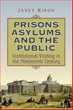 Prisons, Asylums, and the Public 9780802095138