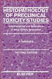 Histopathology of Preclinical Toxicity Studies 9780444505149