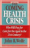 The Coming Health Crisis 9780226905150