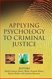 Applying Psychology to Criminal Justice 9780470015155