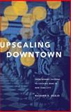 Upscaling Downtown 1st Edition