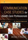 Communication Case Studies for Health Care Professionals 2nd Edition