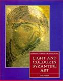 Light and Colour in Byzantine Art 9780198175186