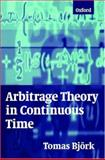 Arbitrage Theory in Continuous Time 9780198775188