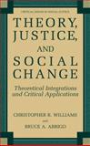 Theory, Justice, and Social Change 9780306485206