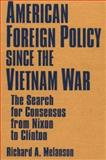 American Foreign Policy since the Vietnam War 9781563245220