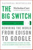 The Big Switch 1st Edition