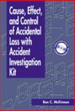 Cause, Effect and Control of Accidental Loss with Accident Investigation Kit 9781566705233