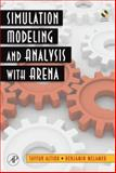 Simulation Modeling and Analysis with ARENA 9780123705235