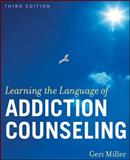 Learning the Language of Addiction Counseling 3rd Edition