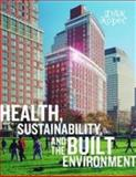 Health, Sustainability and the Built Environment 9781563675256
