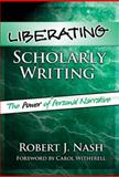 Liberating Scholarly Writing 9780807745267