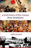 A Brief History of the Masses 9780231145268