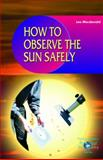 How to Observe the Sun Safely 9781852335274