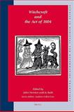 Witchcraft and the Act Of 1604 9789004165281