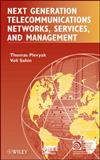 Next Generation Telecommunications Networks, Services, and Management 9780470575284