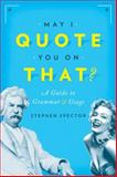 May I Quote You on That? 1st Edition