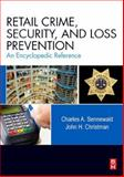 Retail Crime, Security, and Loss Prevention 9780123705297
