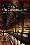A Dialogue on Consciousness 1st Edition