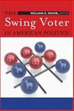 The Swing Voter in American Politics 9780815755302