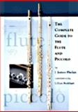 The Complete Guide to the Flute and Piccolo 9780970375308