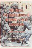 The Trials and Tribulations of Becoming a Swat Commander 9780398075309