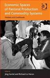Economic Spaces of Pastoral Production and Commodity Systems 9781409425311