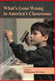 What's Gone Wrong in America's Classrooms 9780817995324