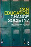 Can Education Change Society 1st Edition
