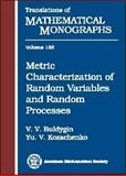 Metric Characterization of Random Variables and Random Processes 9780821805336
