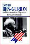 David Ben-Gurion and the American Alignment for a Jewish State 9780253325341
