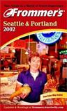 Frommer's Seattle and Portland 2002 9780764565342