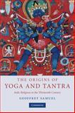 The Origins of Yoga and Tantra 1st Edition