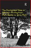 The Posthumous Voice in Women's Writing Form Mary Shelly to Sylvia Plath 9780754655350