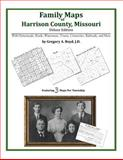 Family Maps of Harrison County, Missouri, Deluxe Edition 9781420315356