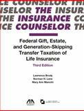 Federal Gift, Estate, and Generation-Skipping Transfer Taxation of Life Insurance 9781570735363