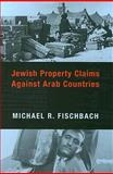 Jewish Property Claims Against Arab Countries 9780231135382