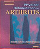 Physical Rehabilitation in Arthritis 9780721695389