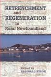 Retrenchment and Regeneration in Rural Newfoundland 9780802035394