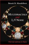 Multifractals and 1/f Noise 9780387985398