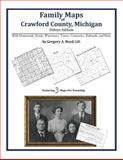 Family Maps of Crawford County, Michigan, Deluxe Edition 9781420315400