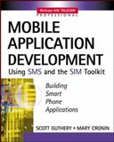 Mobile Application Development with SMS and the SIM Toolkit 9780071375405