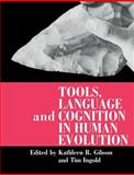 Tools, Language and Cognition in Human Evolution 9780521485418